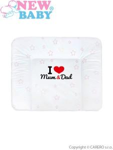 Přebalovací podložka měkká New Baby I love Mum and Dad bílá 85x70cm